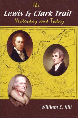 Image for The Lewis and Clark Trail: Yesterday and Today