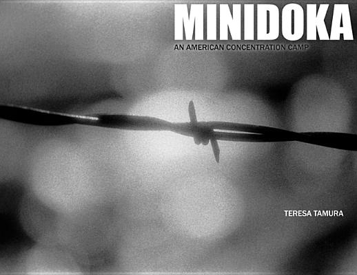 Minidoka: An American Concentration Camp, Teresa Tamura  (Author)