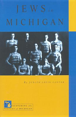 Jews in Michigan, Judith Levin Cantor.