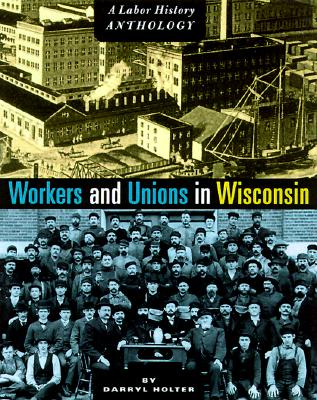 Image for Workers and Unions in Wisconsin: A Labor History Anthology