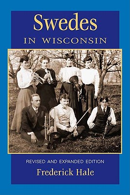 Image for Swedes in Wisconsin [revised and expanded edition]