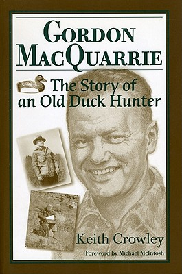 Image for Gordon MacQuarrie: The Story of an Old Duck Hunter