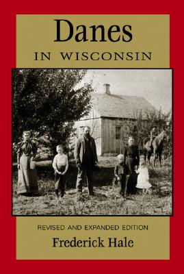 Image for Danes in Wisconsin [Revised and Expanded Edition]