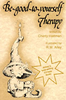 Be-Good-To-Yourself Therapy (Elf Self Help), Cherry Hartman