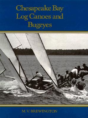 Chesapeake Bay Log Canoes Part Two.....Plates, Brewington, Marion V.