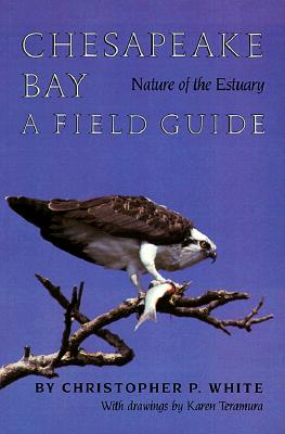 Image for Chesapeake Bay Nature of the Estuary: A Field Guide