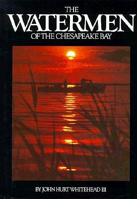 The Watermen of the Chesapeake Bay, Whitehead, John Hurt III