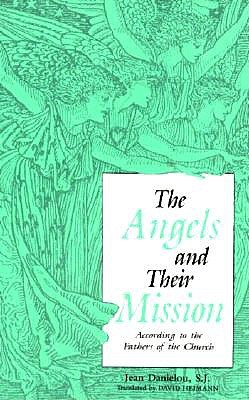 Angels and Their Mission: According to the Fathers of the Church, JEAN DANIELOU