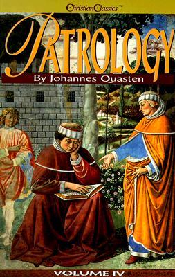 Patrology Volume IV: The Golden Age of Latin Patristic Literature ( Patrology Volume 4 ), JOHANNES QUASTEN