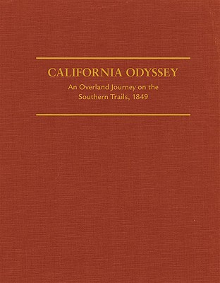 Image for California Odyssey: An Overland Journey on the Southern Trails, 1849