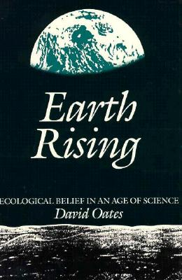 Image for Earth Rising: Ecological Belief in an Age of Science