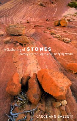 Image for A Gathering of Stones: Journeys to the Edges of a Changing World