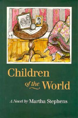 Children of the World: A Novel, Stephens, Martha