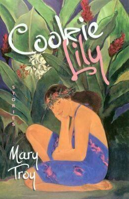 Cookie Lily: Stories, Troy, Mary