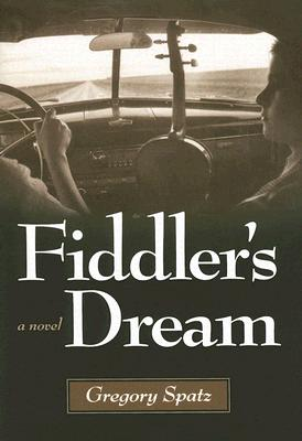 Fiddler's Dream: A Novel, SPatz, Gregory