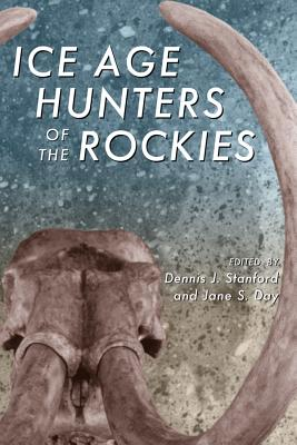 Ice Age Hunters of the Rockies