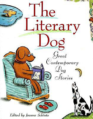 The Literary Dog: Great Contemporary Dog Stories, Schinto, Jeanne
