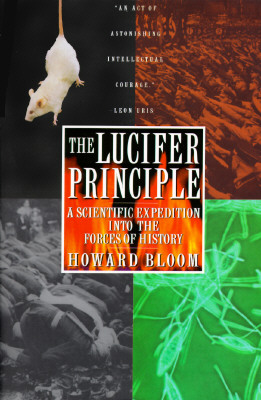 Image for Lucifer Principle: A Scientific Expedition into the Forces of History
