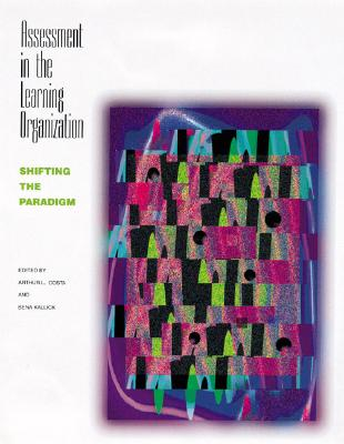 Image for Assessment in the Learning Organization: Shifting the Paradigm
