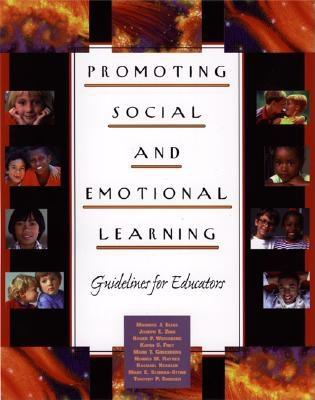 Promoting Social and Emotional Learning: Guidelines for Educators, Elias, Maurice J.; Zins, Joseph E.; Weissberg, Roger P.
