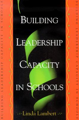 Building Leadership Capacity in Schools, Lambert, Linda