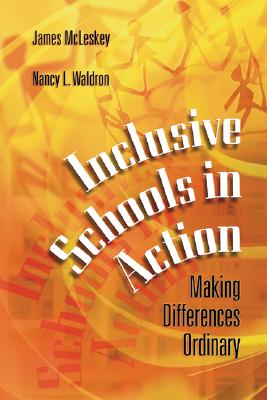 Inclusive Schools in Action: Making Differences Ordinary, McLeskey, James; Waldron, Nancy