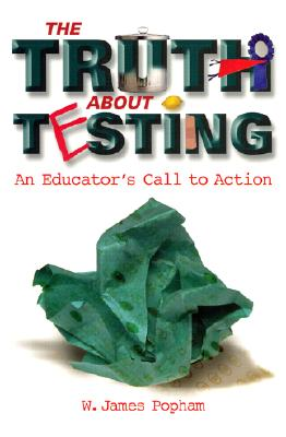 Image for The Truth About Testing: An Educator's Call to Action