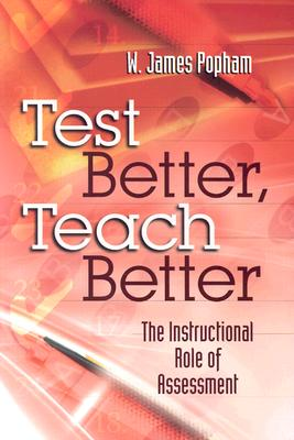Image for Test Better, Teach Better: The Instructional Role of Assessment