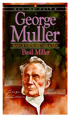 George Muller: Man of Faith and Miracles (Men of Faith), Miller, Basil