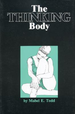 The Thinking Body, Mabel E. Todd