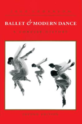 Ballet and Modern Dance: A Concise History, Anderson, Jack