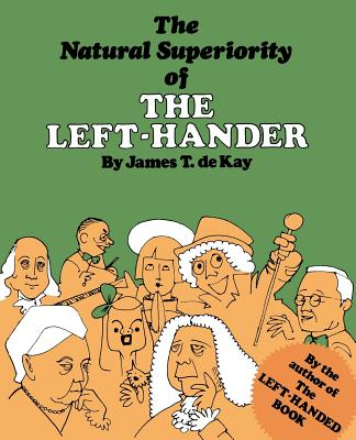 The Natural Superiority of the Left-Hander, De Kay, James T.