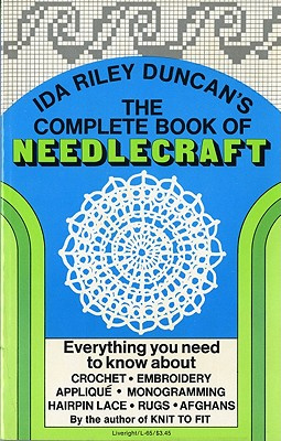 Complete Book of Needlecraft, Duncan, Ida Riley