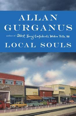 Local Souls, Gurganus, Allan