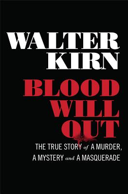 Image for Blood Will Out: The True Story of a Murder, a Mystery, and a Masquerade