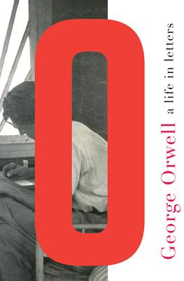 Image for George Orwell: A Life in Letters