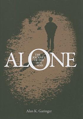 Alone The Journey of the Boy Sims, Garinger, Alan