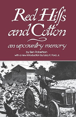 RED HILLS AND COTTON: AN UPCOUNTRY MEMOIR, ROBERTSON, BEN