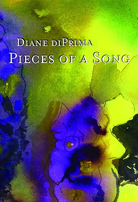 Pieces of a Song: Selected Poems, Di Prima, Diane