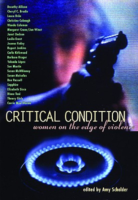 CRITICAL CONDITION : WOMEN ON THE EDGE O, AMY (ED) SCHOLDER