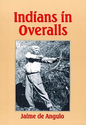 Indians in Overalls, Jaime de Angulo