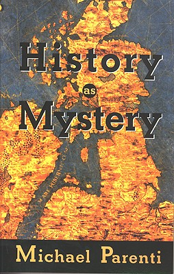 History as Mystery, Parenti, Michael