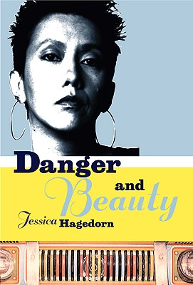 Danger and Beauty, Hagedorn, Jessica