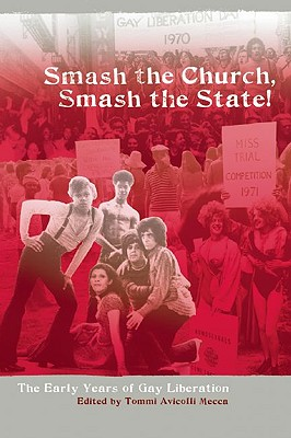 Smash the Church, Smash the State!: The Early Years of Gay Liberation, Barbara Ruth