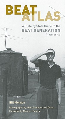 "Beat Atlas: A State by State Guide to the Beat Generation in America, ""Morgan, Bill"""