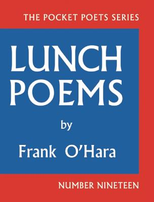 Image for Lunch Poems: Expanded 50th Anniversary Edition (City Lights Pocket Poets Series)