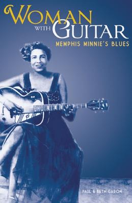 WOMAN WITH GUITAR : MEMPHIS MINNIE'S BLU, PAUL GARON