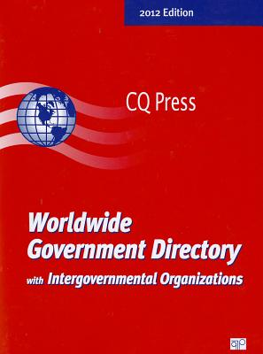 Worldwide Government Directory with International Organizations 2012, Linda Dziobek (Editor)