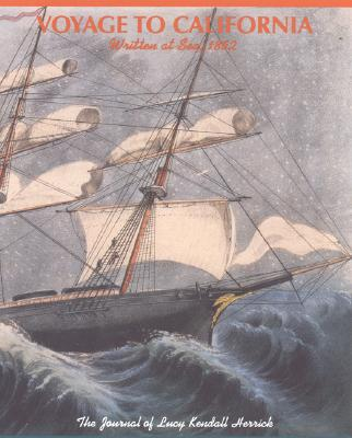 Image for Voyage to California: Written at Sea, 1852: The Journal of Lucy Kendall Herrick