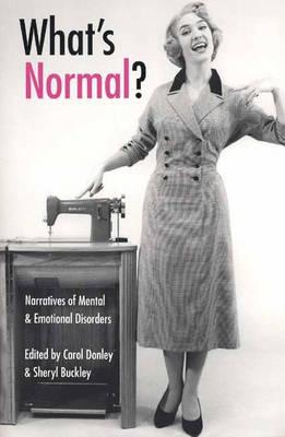 What's Normal?: Narratives of Mental & Emotional Disorders (Literature and Medicine (Kent, Ohio), 3.)